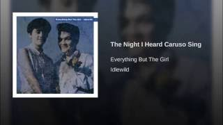The Night I Heard Caruso Sing