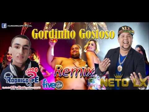 Neto LX -  Gordinho Gostoso (REMIX 2015) Dj Rodrigo Pé