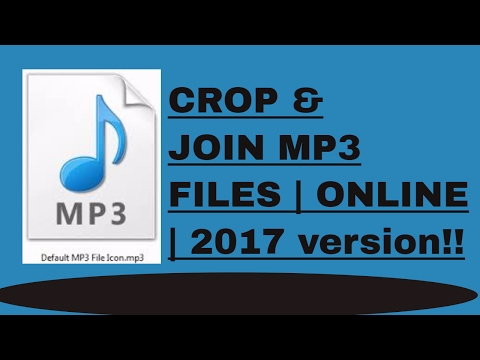 HOW TO CUT/CROP MULTIPLE MP3 FILES AND MERGE/JOIN THEM INTO ONE MP3 FILE | 2017 VERSION | ONLINE |