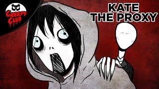 La historia de KATE THE PROXY - Creepy Club