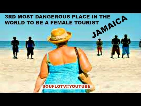 Third Most Dangerous for Female Tourists GLOBALLY (Jamaica)
