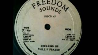 PHILLIP FRAZER - breaking up + staying kind (1979 Freedom sounds)