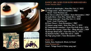 Koes Plus Cover Version Jilid 1 RADEN ARI #koesplus #koesbersaudara