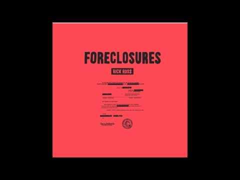Rick Ross- Foreclosures (Full) HQ