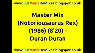 Master Mix (Notoriousaurus Rex) - Duran Duran