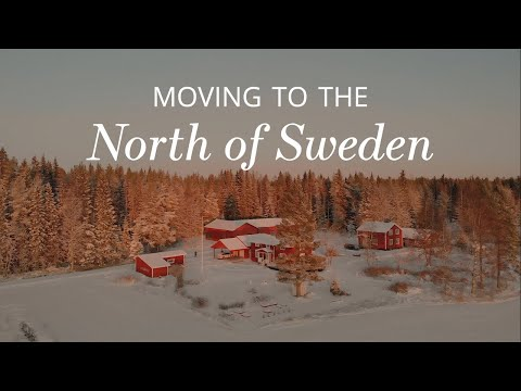 The Move - From Stockholm To The Countryside In Northern Sweden