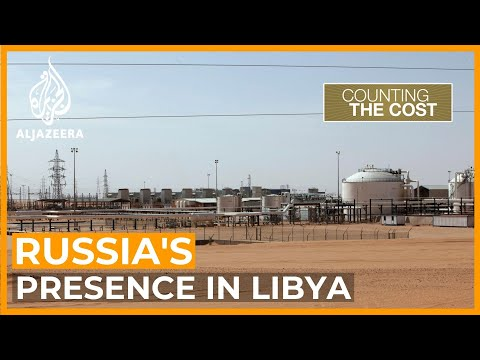 Why Russian mercenaries seized control of key oilfield in Libya | Counting the Cost