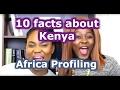 Africa Profile | Focus on Kenya | Top 10 Epic Facts about Kenya