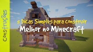 ✔ 5 Dicas Simples Para Construir Melhor no Minecraft