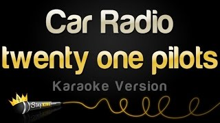 twenty one pilots - Car Radio (Karaoke Version)