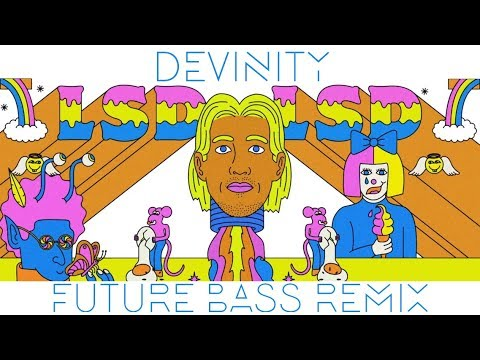 LSD - Genius [Devinity Future Bass Remix] (ft. Labrinth, Sia, Diplo)