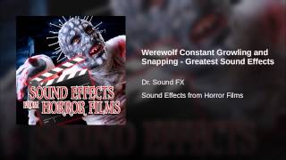 Werewolf Constant Growling and Snapping - Greatest Sound Effects