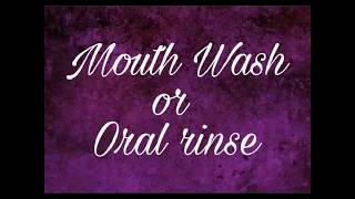 Mouth wash | oral rinses | composition | use | advantages | disadvantages | Dr Jyoti Agarwal