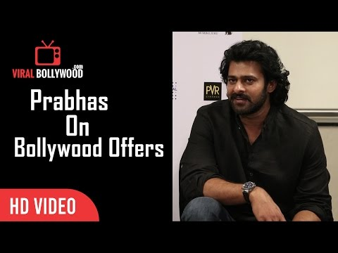 Prabhas On Getting Bollywood Offers | Baahubali 2 – The Conclusion First Look Launch