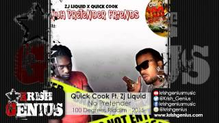 Quick Cook Ft. Zj Liquid - No Pretender [100 Degrees Riddim] February 2015