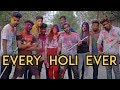 Every Holi Ever | Harsh Beniwal
