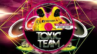 Download lagu TOXIC TEAM mix volume 3 Retro Edition PUMPING VIXA ATTACK 2018 NAJLEPSZA KLUBOWA MUZYKA KWIECIEŃ MP3