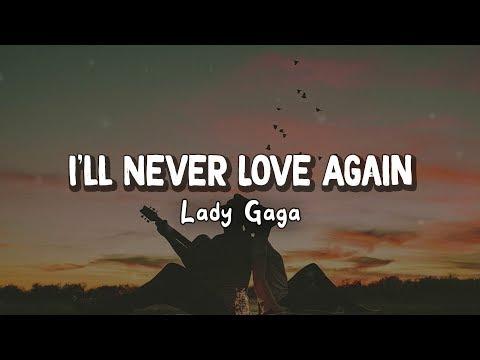 I'll Never Love Again - Lady Gaga ( Lirik Terjemahan Indonesia ) 🎤
