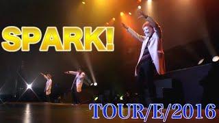【新曲UNO配信記念1週間LIVE映像で埋め尽くしスペシャル!!!】SPARK!〈@TOUR/E/2016〉