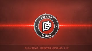 ╣DUBSTEP╠ Bullseye - Rebirth (Original Mix)