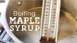 How To Finish Boiling Maple Syrup