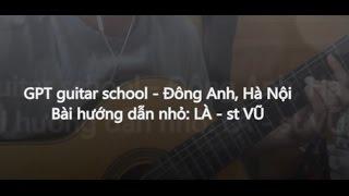(GPT guitar school) BÀI 10: VD về hợp âm m7 và maj7 trong LẠ (Thái Vũ)