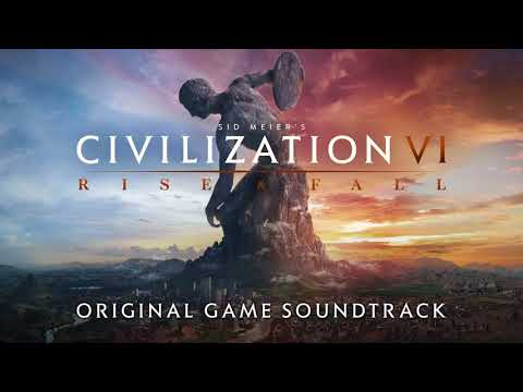Civilization VI: Rise and Fall - Original Game Soundtrack