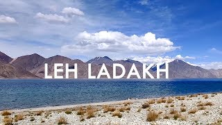 The Most Beautiful Place I have Ever Seen - Leh Ladakh