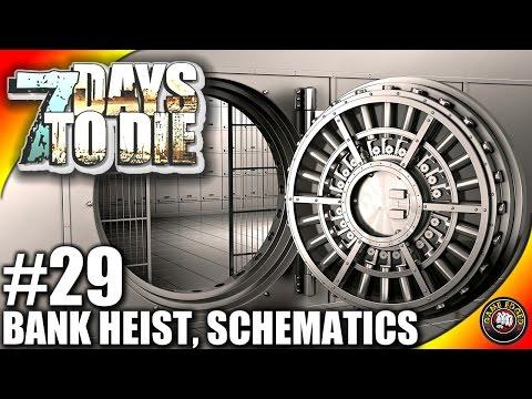 7 Days to Die Let's Play Ep 29 - Bank Heist, Schematics Loot - 7 Days to Die Gameplay- Alpha 14 (S3)