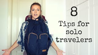 8 Quick Tips for Solo Travelers
