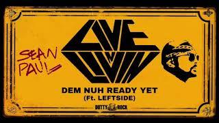06 Sean Paul -  Dem Nuh Ready Yet ft. Leftside (Live N Livin')