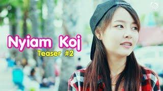 Ntsis Xyooj - Nyiam Koj (Teaser#2)
