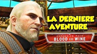 LA DERNIÈRE AVENTURE DE GERALT... (The Witcher 3: Blood and Wine)