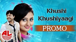 Khushi Khushiyagi    Promo    Golden Star Ganesh & Golden Queen Amulya [HD]