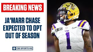 LSU star Ja'Marr Chase expected to opt out of season | CBS Sports HQ