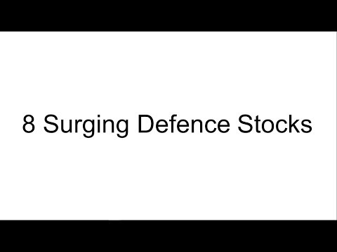 8 Surging Defence Stocks