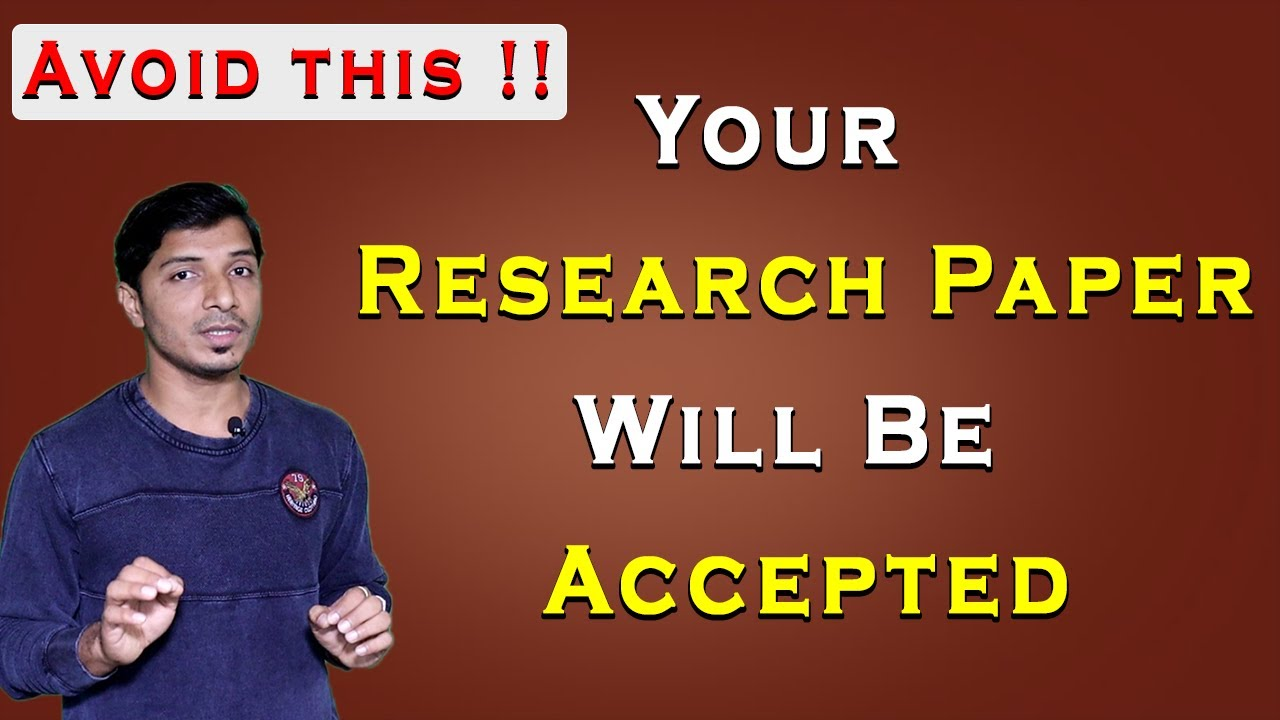 Your Research Paper Will Be Accepted II Follow Simple Steps II Research Paper Rejection Reasons