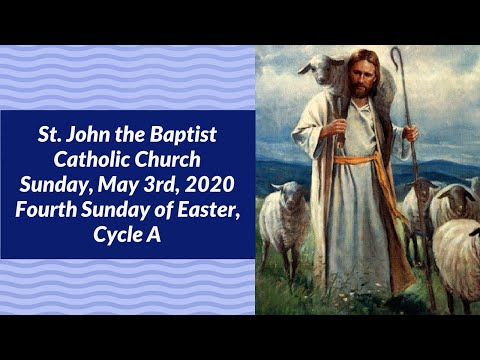 Mass At St John The Baptist Catholic Church 5 2&3 20 Fourth Sunday Of Easter