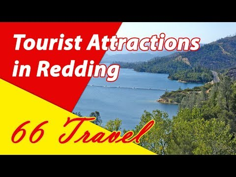 List 8 Tourist Attractions in Redding, California   Travel to United States