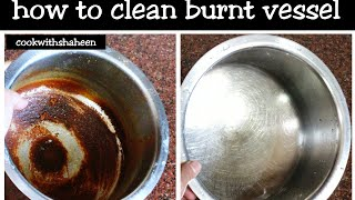 How to clean a burnt vessel | Easy method to clean a burnt vessel