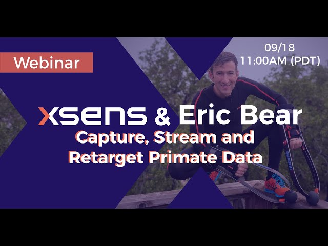 Xsens & Eric Bear's webinar: Capture, Stream, and Retarget Primate Data with Eric Bear