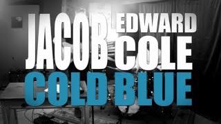 Jacob Cole - Cold Blue  (Live video)