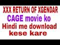 #xxx Return Of Xgendar Cage Movie Ko Hindi Me Download Karne Ka Tarika.... video