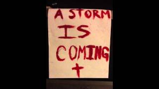 A STORM IS COMING (Part 1)