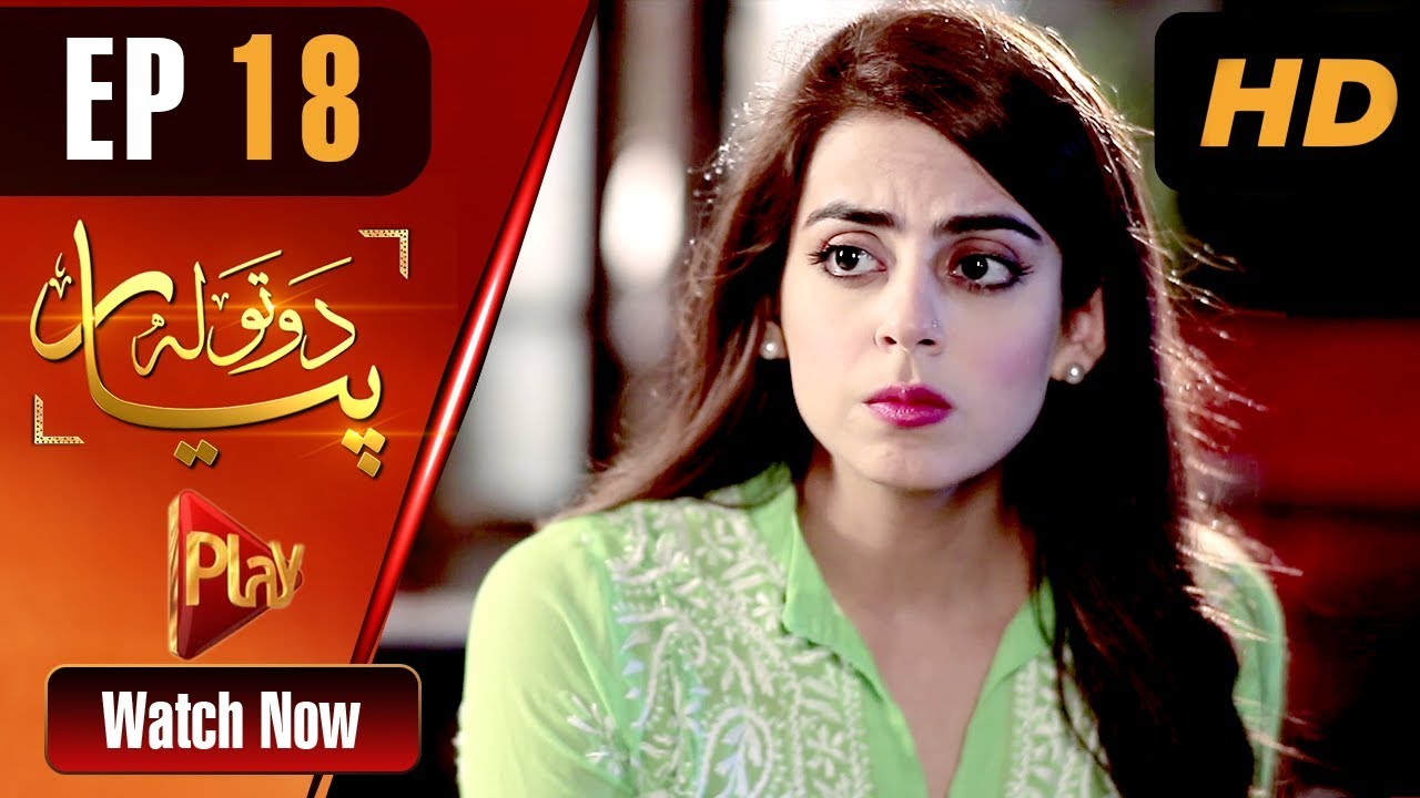Do Tola Pyar - Episode 18 Play Tv May 17