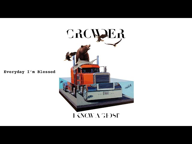 Crowder - Everyday I'm Blessed (Audio)