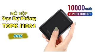Mở hộp pin sạc dự phòng TOPK 10.000mAh giá 99k từ Shopee