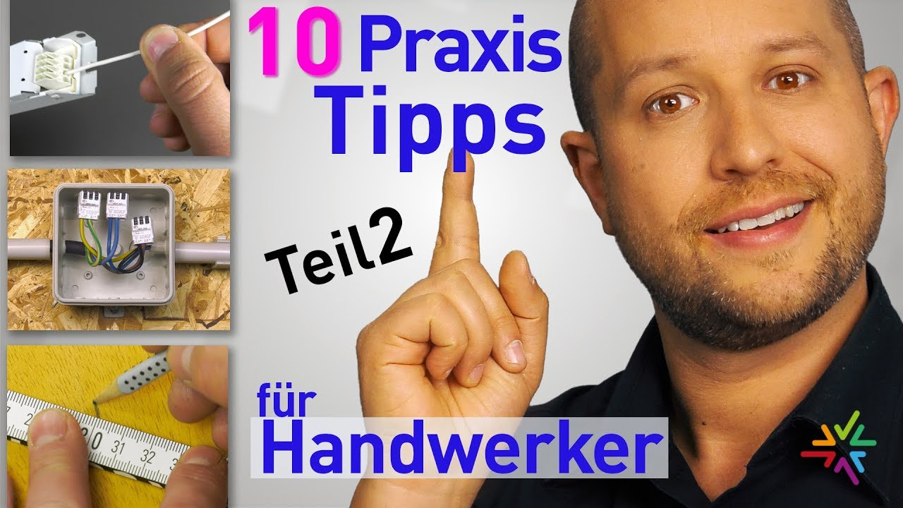 Die Top 10 Praxis Tipps & Tricks für Handwerker und Elektroinstallateure - Teil 2 -