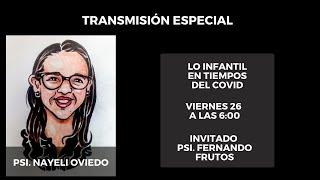 """""""Lo infantil en tiempos de COVID"""" con Nayeli Oviedo y Fernando Frutos"""