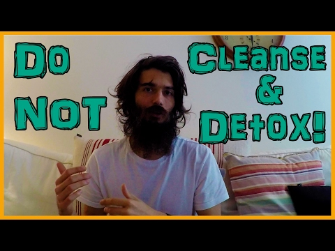 DETOX IS NOT NECESSARY: HEALTH IS THE...